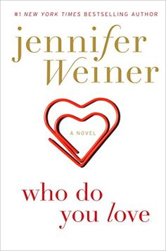 Who Do You Love: A Novel by Jennifer Weiner http://www.amazon.com/dp/145161781X/ref=cm_sw_r_pi_dp_Z7jxvb0BFYPPC