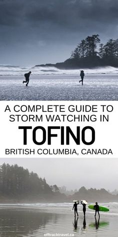 A Complete Guide to Tofino Storm Watching, British Columbia, Canada Tofino Bc, Alberta Travel, Visit Canada, Space Travel, Vancouver Island, Canada Travel, British Columbia, Places To Travel, Road Trip