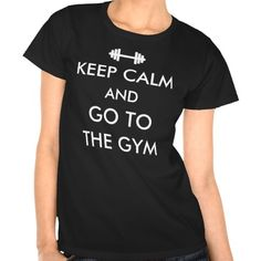 Keep Calm and Go to the Gym Fitness Athletic T Shirts Funny Shirts Women 41b2e4fd023