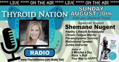 Listen LIVE, Sunday, Aug 30, 2015 at 2 pm Central Time to Shemane Nugent, on Thyroid Nation Radio, discussing her journey from chronic fatigue to healthy.  http://thyroidnation.com/thyroid-nation-radio/  #Shemane #ChronicFatigue