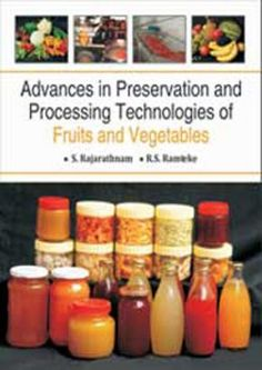 Advances in Preservation and Processing Technologies of Fruits and Vegetables - The book consists of 19 s on different subjects and in different dimensions, with particular emphasis on the post-harvest handling and processing of fruits and vegetables, including mushrooms 9789380235523