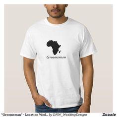 """Groomsman"" - Location Wedding Africa in Black Tee Shirts #africanwedding #africangroomsman #groomsmanshirt #africa #dnw_weddingdesigns"