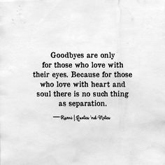 Goodbyes are only for those who love with their eyes.. via (http://ift.tt/2qU6p1L)