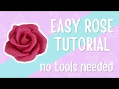 How To Make A Simple Sugarpaste Rose - Without Any Tools! - YouTube