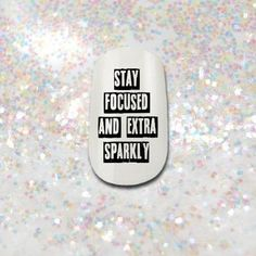 Stay Focused and Extra Sparkly Nail Decals