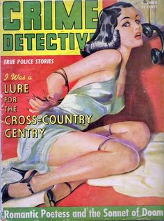 Pin-up, Illustrations, Advertisments, and Other Things that are Not Pulp Covers Arte Do Pulp Fiction, Pulp Fiction Book, Archie Comics, Police Story, Pulp Magazine, Magazine Covers, True Detective, Pulp Art, Comic Covers