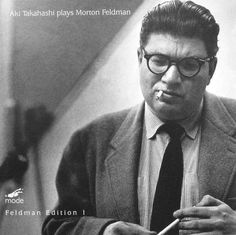 Morton Feldman – Illusions (1949-50), for Solo Piano – Aki Takahashi