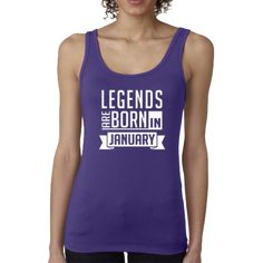 LEGENDS ARE BORN IN JANUARY (WOMEN TANK TOP)