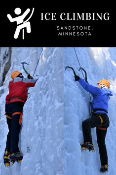The first time we attempted to ice climb at Robinson Park in Sandstone, Minnesota, it was an unbearable degrees Fahrenheit. All Inclusive Vacations, Ice Climbing, Budget Travel, Minnesota, Bucket, Adventure, Pets, Beach, The Beach