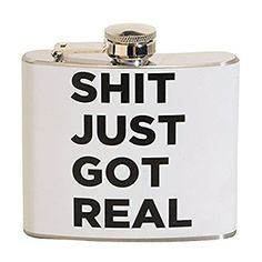 Amazon.com   Shit Just Got Real 5 oz. Stainless Steel Flask: Flasks