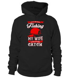 My Wife Is My Best Catch tshirt  #gift #idea #shirt #image #funny #fishingshirt #mother #father #lovefishing
