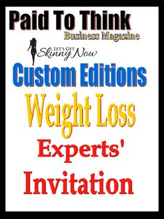 """""""Attention: Weight Loss Experts"""" How would you like an interview and a custom magazine issue? Go here to find out why this is a great deal...and it's FREE.  http://auto-pilot-biz.com/PTT"""