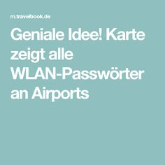 Geniale Idee! Karte zeigt alle WLAN-Passwörter an Airports