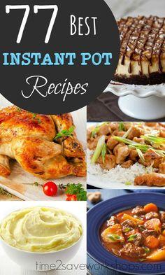 77 best instant pot recipes.