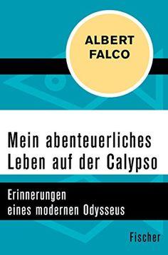 Mein abenteuerliches Leben auf der Calypso: Erinnerungen eines modernen Odysseus