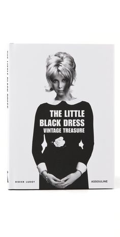 The Little Black Dress: Vintage Treasure book for the coffee table or night stand, a book to fit someones personality is always perfect for holiday gifting #BECCA #WishLists — Kerry Cole, Style Director