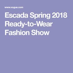 Escada Spring 2018 Ready-to-Wear Fashion Show