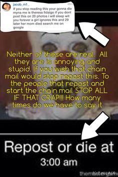 Seriously though if u hate chain mail share with #NO-MORE-CHAIN-MAIL we can put a stop to this