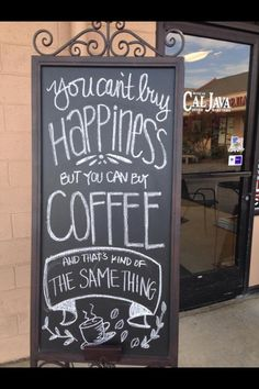 You cant buy happiness but you can buy Coffee!
