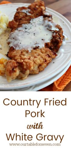 Country Fried Pork With White Gravy from Table for Seven - Sandwich Types 2020 Fried Pork Steak, Fried Pork Tenderloin, Pork Chops And Gravy, Pork Cutlets, Pork Tenderloin Recipes, Pork Chop Recipes, Meat Recipes, Cooking Recipes, Recipies
