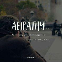 Aeipathy, weird, unusual, cool words definition meaning The Words, Fancy Words, Weird Words, Pretty Words, Cool Words, Nice Words To Say, Beautiful Greek Words, Words To Describe Yourself, Unusual Words