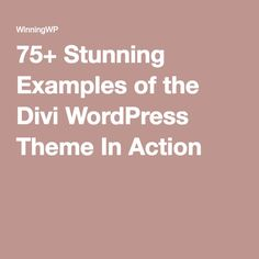 75+ Stunning Examples of the Divi WordPress Theme In Action