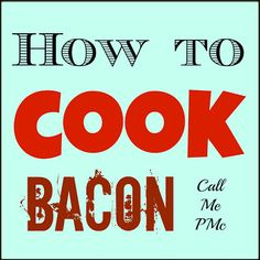 How To Cook Bacon (The easy way!) #helpfulhints #callmepmc