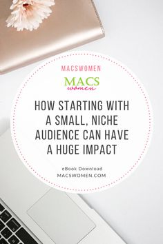 How Starting With a Small, Niche Audience Can Have a Huge Impact - Social Media Marketing and Management | Grow Your Business Online