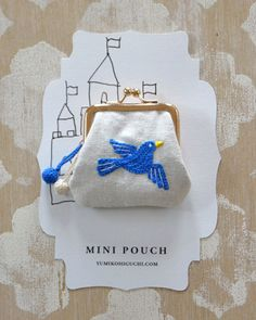 minipouch-Blue-Bird.jpg  Not this exact pouch, but I made a coin purse just like this for Charlotte when I had Joseph. She uses it to carry her coins to throw in the mall fountain.