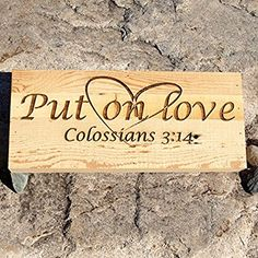 """X reclaimed wood engraved sign """"Put on love, Colossians Bible Verses For Girls, Colossians 3, Girl Quotes, Sign, Wood, Gifts, Art, Quotes About Girls, Art Background"""