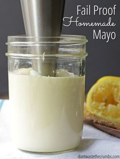 Fail Proof Homemade Mayo (Ready in 2 Minutes!)