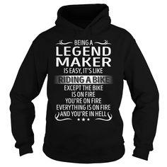 Being a Legend Maker like Riding a Bike Job Title TShirt
