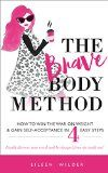 Free Kindle Book -  [Health & Fitness & Dieting][Free] The Brave Body Method: How to Win the War on Weight and Gain Self Acceptance in 4 Easy Steps Check more at http://www.free-kindle-books-4u.com/health-fitness-dietingfree-the-brave-body-method-how-to-win-the-war-on-weight-and-gain-self-acceptance-in-4-easy-steps/
