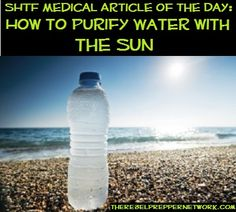 SHTF Medical Article of the Day: How to Purify Water with the Sun