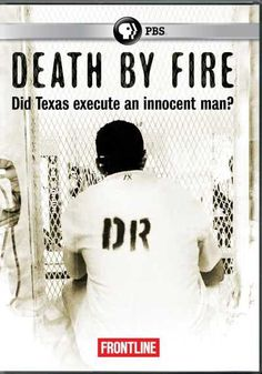 Death By Fire (Documentary) - Did Texas execute an innocent man? Several controversial death penalty cases are currently under examination in Texas and in other...WATCH NOW !