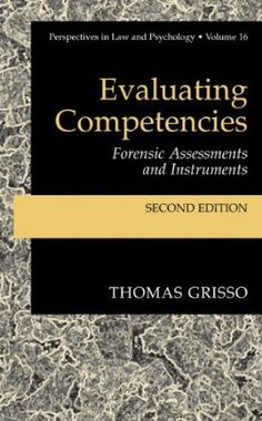 Evaluating competencies : forensic assessments and instruments / Thomas Grisso with Randy Borum ... [et al.]