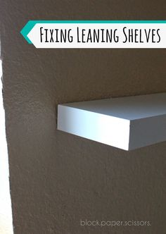 Don't ever have a leaning shelf again. Here is the easy way to fix those leaning floating shelves.