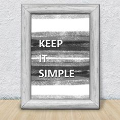 "Printable Art ""Keep It Simple"". Instant download. Gray white black colors. Motivation Text Quote. Inspirational Home Decor. Home picture. (5.00 USD) by NameUA"