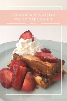 Strawberry Nutella Pound Cake Panini - DELICOUS Dessert! Click through to read how to WOW your guests with pound cake!