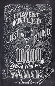 "#neverdraggeddown #successinfailures #IDEATEvision  ""I haven't failed, I've just found 10,000 ways that don't work."" - Thomas Edison #typography #quotes #design"