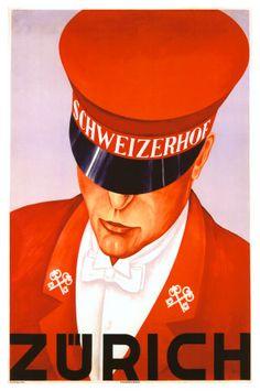 Zurich, Schweizerhof, Vintage Poster, by Alex W. D Poster Vintage Advertising Posters, Vintage Travel Posters, Vintage Advertisements, Vintage Ads, Poster Print, Retro Poster, Poster Ads, Zurich, Tourism Poster