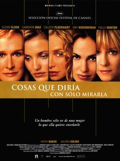 """Cosas que diría con sólo mirarla (2000) """"Things You Can Tell Just by Looking at Her"""" (original title). An anthology of five loosely connected stories dealing with a variety of very different women in dealing with their own life problems."""