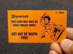Regenerate- get out of death free card -- Hawkins - Housewife Eclectic, this is what we need to pin on your Doctor Who mini bulletin boards! Doctor Who Tumblr, What Do You Mean, Nerd Love, Rose Tyler, Torchwood, Time Lords, Geek Out, Dr Who, Superwholock