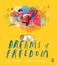 May 28 | Amnesty International Day | Dreams of Freedom, illustrated by Oliver Jeffers