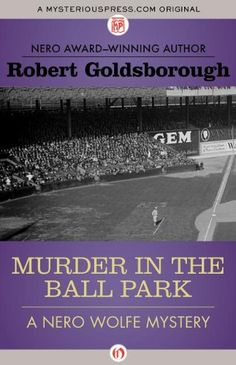 Murder in the Ball Park (The Nero Wolfe Mysteries) by Robert Goldsborough