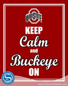 "The Ohio State University Buckeyes ""Keep Calm and Buckeye On"" 8x10 Print. $9.95, via Etsy."