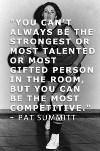 I love Pat Summitt! Pat Summitt ~She holds the most all-time wins for a coach in NCAA basketball history of either a men's or women's team in any division. Motivacional Quotes, Photo Quotes, Great Quotes, Quotes To Live By, Inspirational Quotes, Amazing Quotes, Motivational Sayings, Picture Quotes, Volleyball Quotes