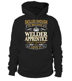 Welder Apprentice - Skilled Enough  Welder shirt, Welder mug, Welder gifts, Welder quotes funny #Welder #hoodie #ideas #image #photo #shirt #tshirt #sweatshirt #tee #gift #perfectgift #birthday #Christmas