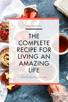 The Complete Recipe for Living an Amazing Life