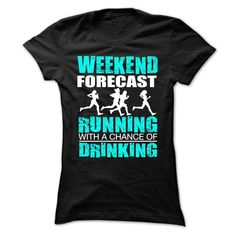 weekend forecast running with a chance of drinking - T-Shirt, Hoodie, Sweatshirt